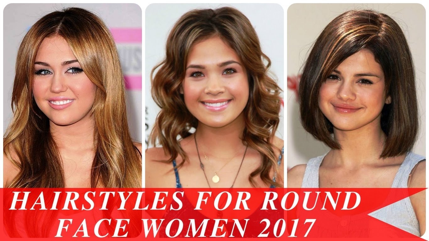 Hairstyles For Round Face Women 2017 - Youtube inside Haircut For Round Face Girl 2017