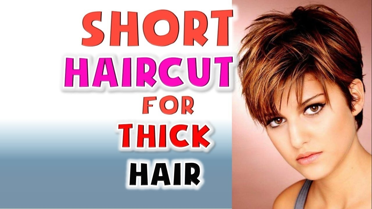 Short Haircut For Thick Hair Women Hairstyles Ideas 2018 - Youtube throughout Haircut For Thick Coarse Hair 2018