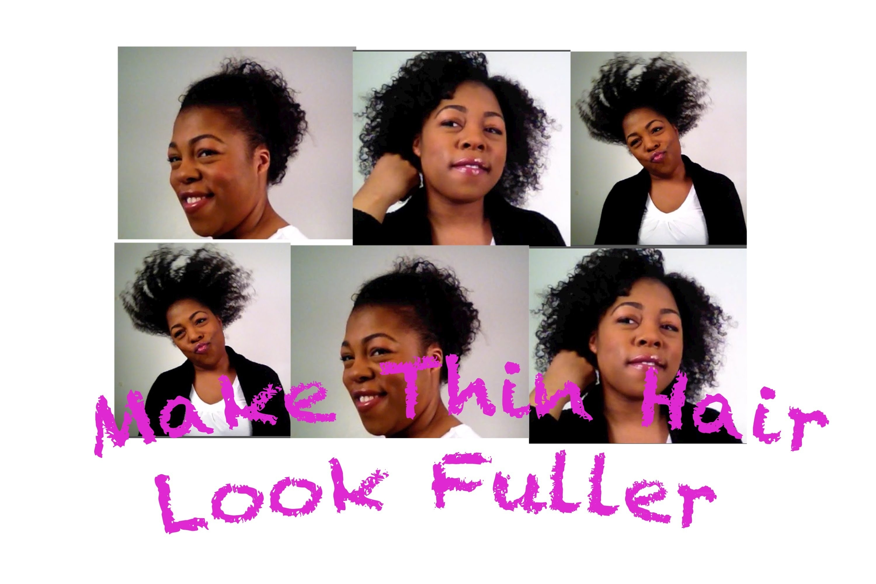 Style Thin, Fine, Low Density, Natural Hair To Look Fuller - Youtube for Best Haircut For Thin Natural Hair