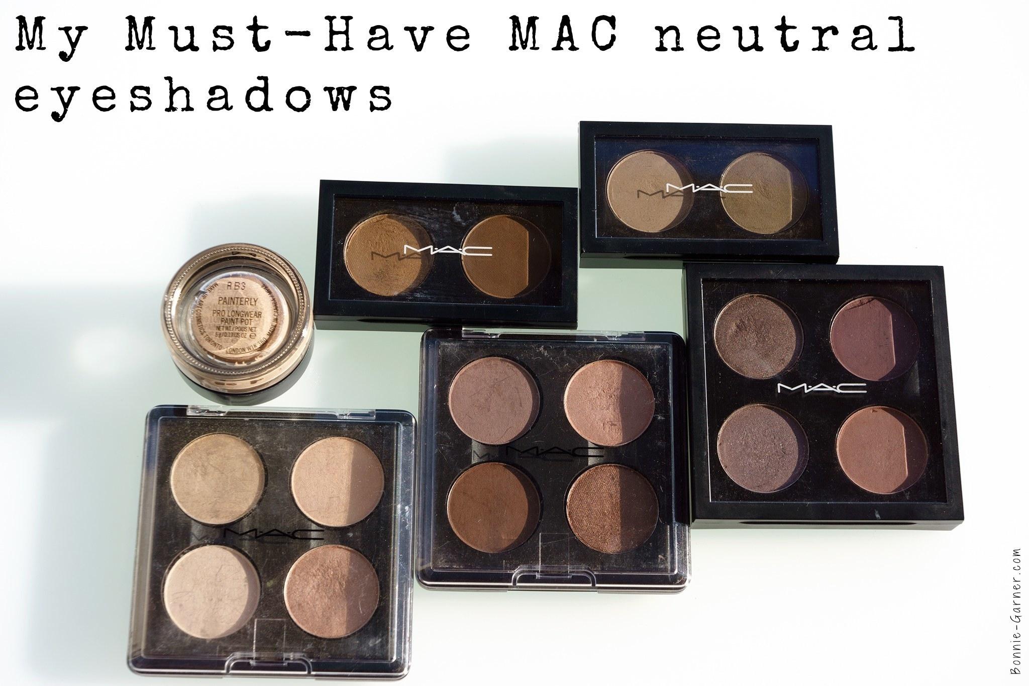 My Must-Have Mac Neutral Eyeshadows | Bonnie Garner – Skincare in Best Mac Matte Eyeshadows For Blue Eyes