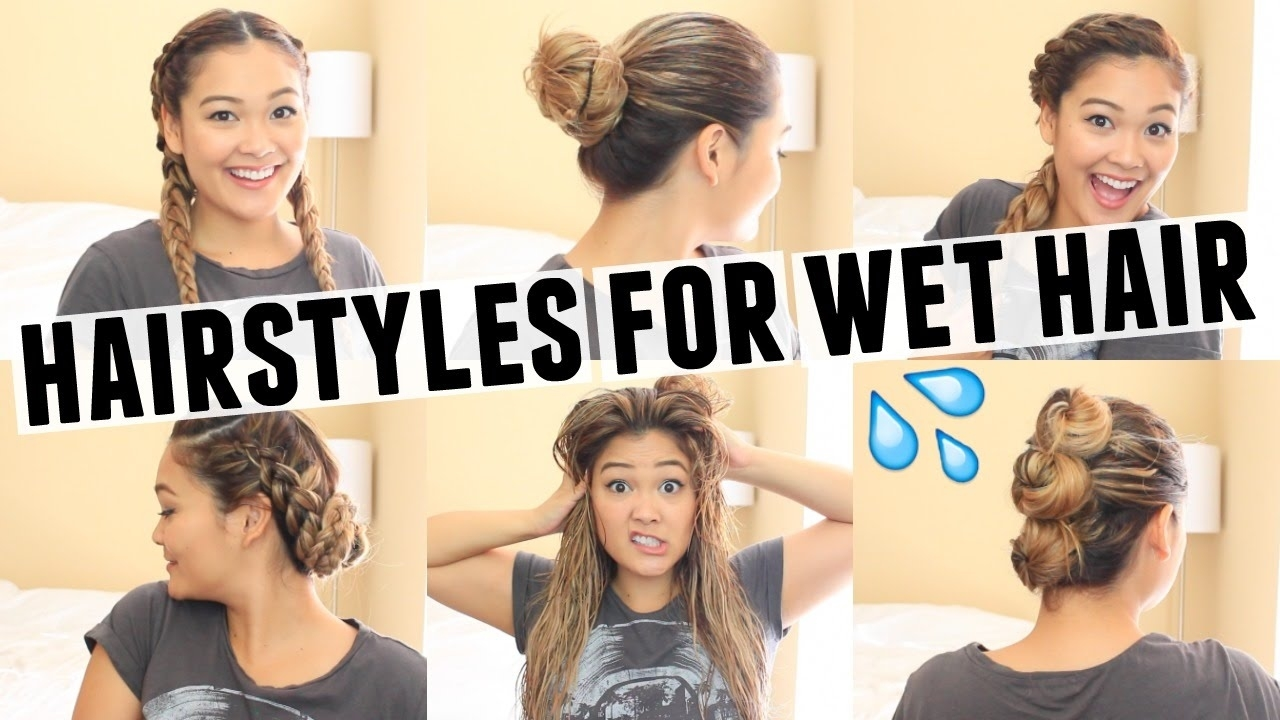 6 Easy Hairstyles For Wet Hair in Hairstyles With Wet Hair